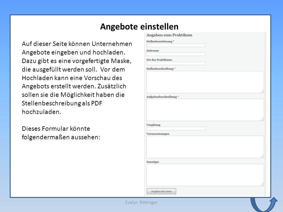 Evelyn Böttinger Angebote einstellen Auf dieser Seite können Unternehmen Angebote eingeben und hochladen.