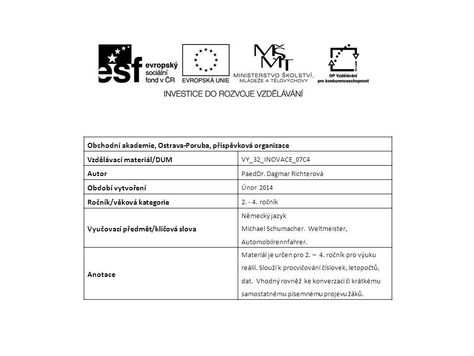 Obchodní akademie, Ostrava-Poruba, příspěvková organizace Vzdělávací materiál/DUM VY_32_INOVACE_07C4 Autor PaedDr.
