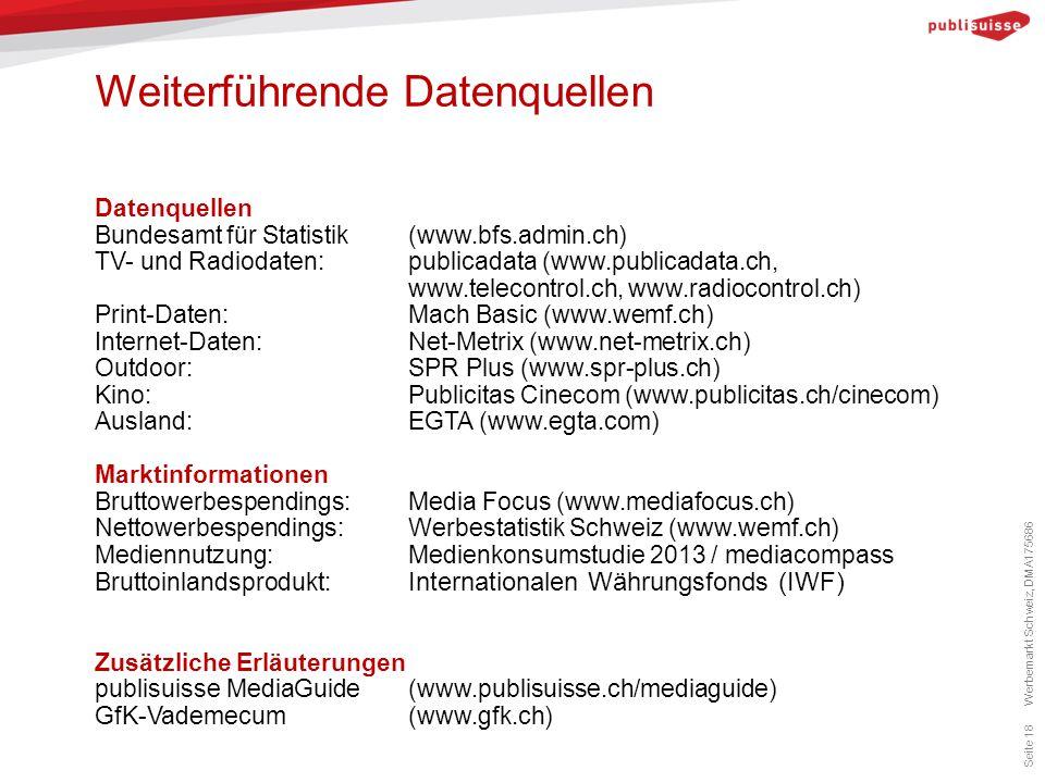 Weiterführende Datenquellen Seite 18 Datenquellen Bundesamt für Statistik (www.bfs.admin.ch) TV- und Radiodaten: publicadata (www.publicadata.ch, www.