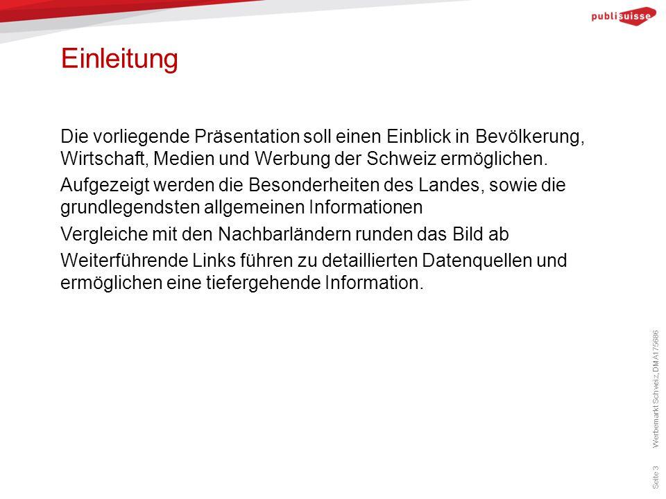 Einleitung Die vorliegende Präsentation soll einen Einblick in Bevölkerung, Wirtschaft, Medien und Werbung der Schweiz ermöglichen. Aufgezeigt werden