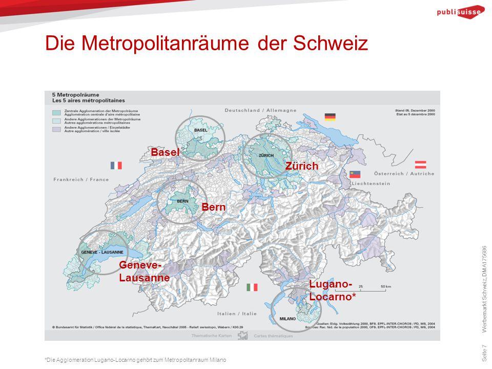 Die Metropolitanräume der Schweiz Seite 7 *Die Agglomeration Lugano-Locarno gehört zum Metropolitanraum Milano Basel Zürich Bern Geneve- Lausanne Luga