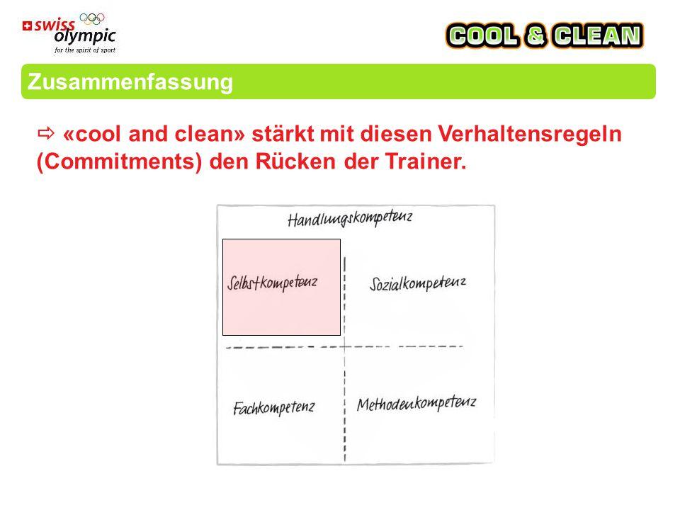 Zusammenfassung  «cool and clean» stärkt mit diesen Verhaltensregeln (Commitments) den Rücken der Trainer.
