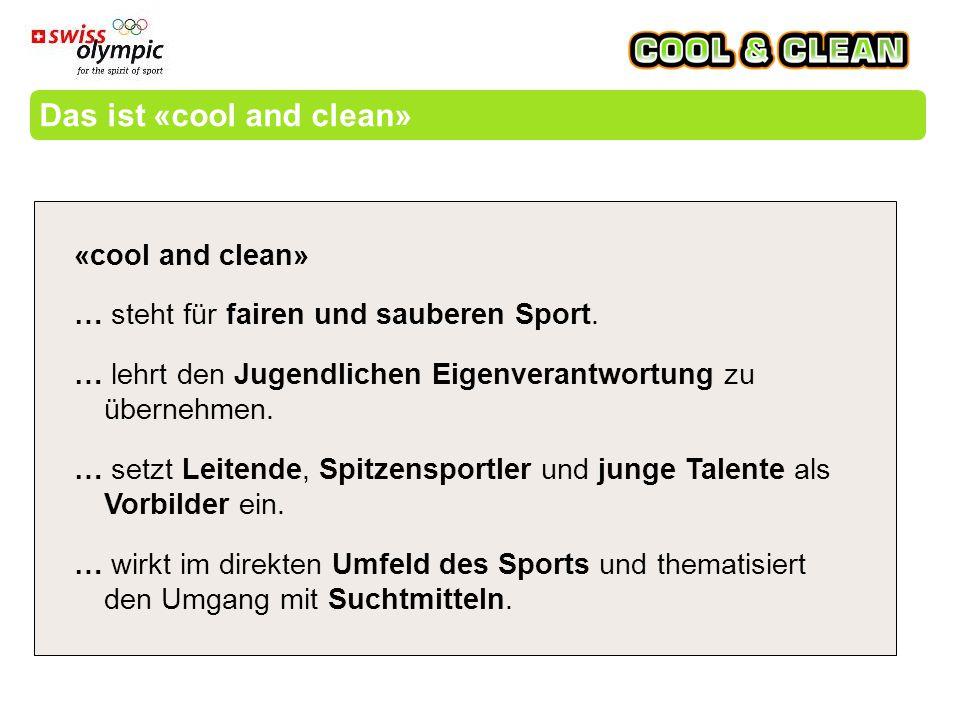 Das ist «cool and clean» «cool and clean» … steht für fairen und sauberen Sport.