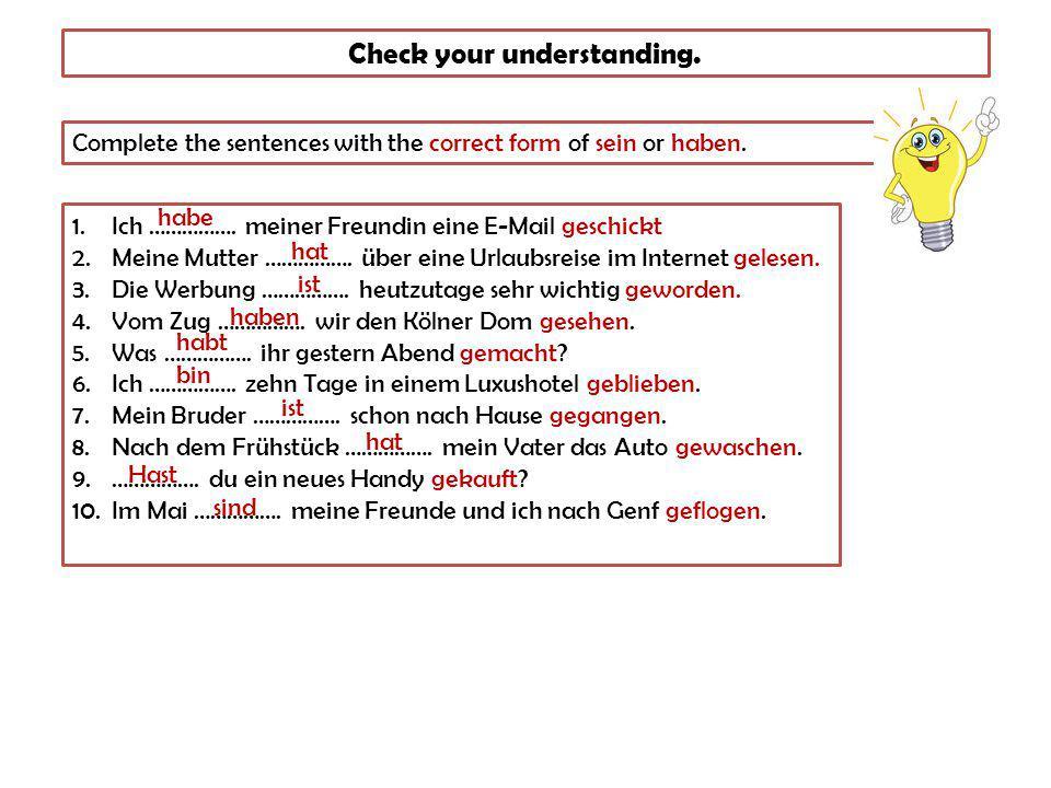 Weak/Regular verbs in the perfect tense Most weak (regular) verbs form their past participle by: adding ge- to the stem of the infinitive and changing the final -en/-n to -t machen mach gemach gemacht (made/done) spielen spiel gespiel gespielt (played) NB: You don't have to add ge- to verbs beginning with be-, ent-, er-, ge-, ver-, zer-, or verbs ending in -ieren: bestellen - bestellt (ordered) entdecken - entdeckt (discovered) erzählen - erzählt (told) verdienen - verdient (earned) informieren - informiert (informed) Separable verbs put the ge- in the middle of the separable bit and the verb: anschalten - angeschaltet (switched on) aussuchen - ausgesucht (selected)