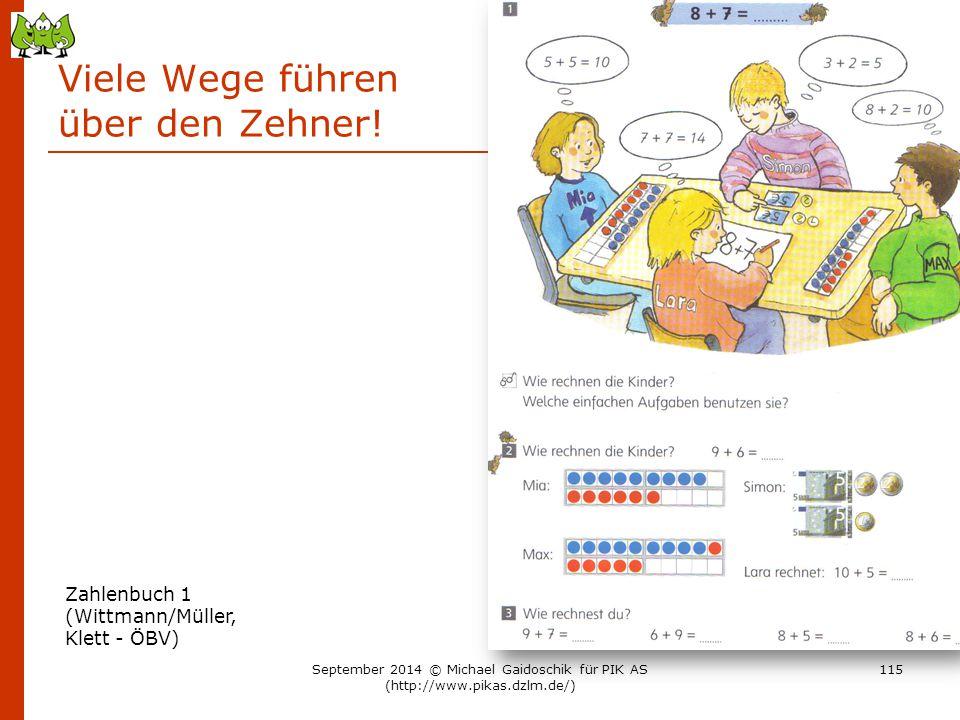 Viele Wege führen über den Zehner! Zahlenbuch 1 (Wittmann/Müller, Klett - ÖBV) September 2014 © Michael Gaidoschik für PIK AS (http://www.pikas.dzlm.d