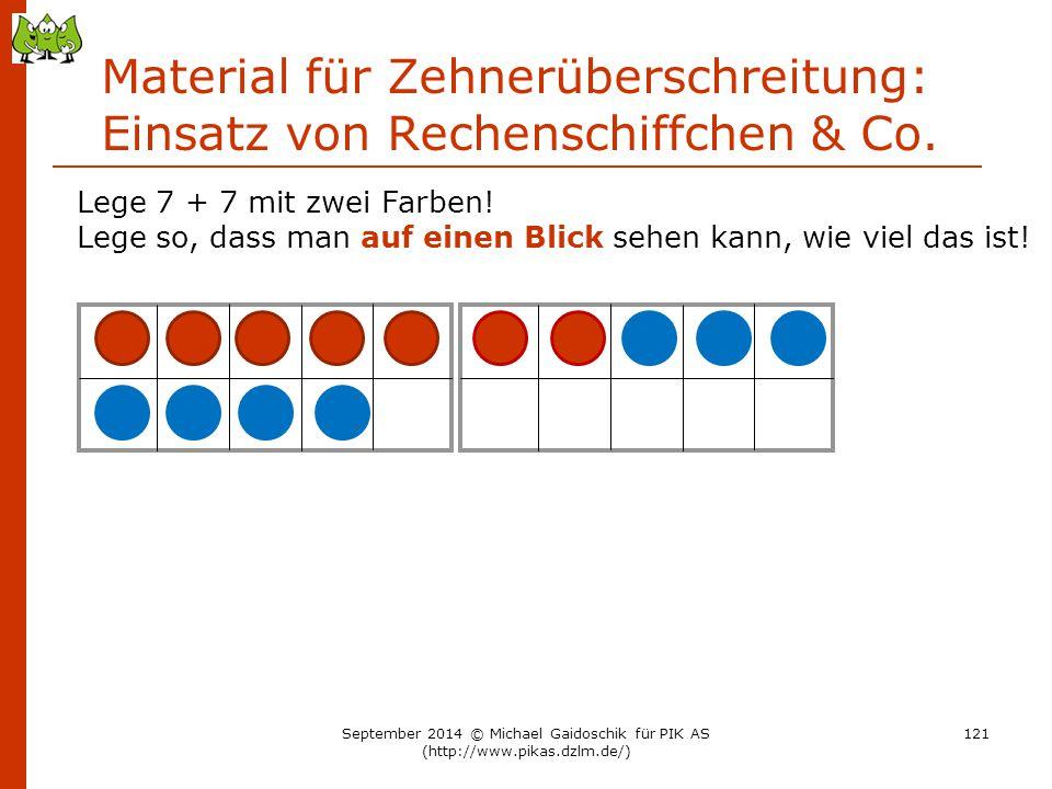 Material für Zehnerüberschreitung: Einsatz von Rechenschiffchen & Co. Lege 7 + 7 mit zwei Farben! Lege so, dass man auf einen Blick sehen kann, wie vi
