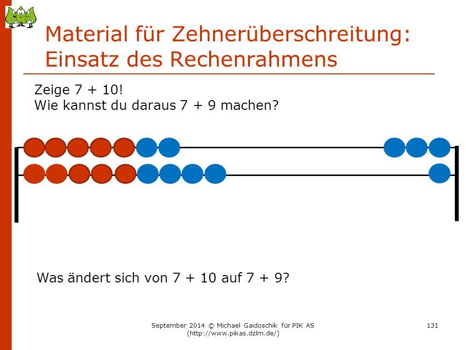 Material für Zehnerüberschreitung: Einsatz des Rechenrahmens Zeige 7 + 10! Wie kannst du daraus 7 + 9 machen? Was ändert sich von 7 + 10 auf 7 + 9? Se