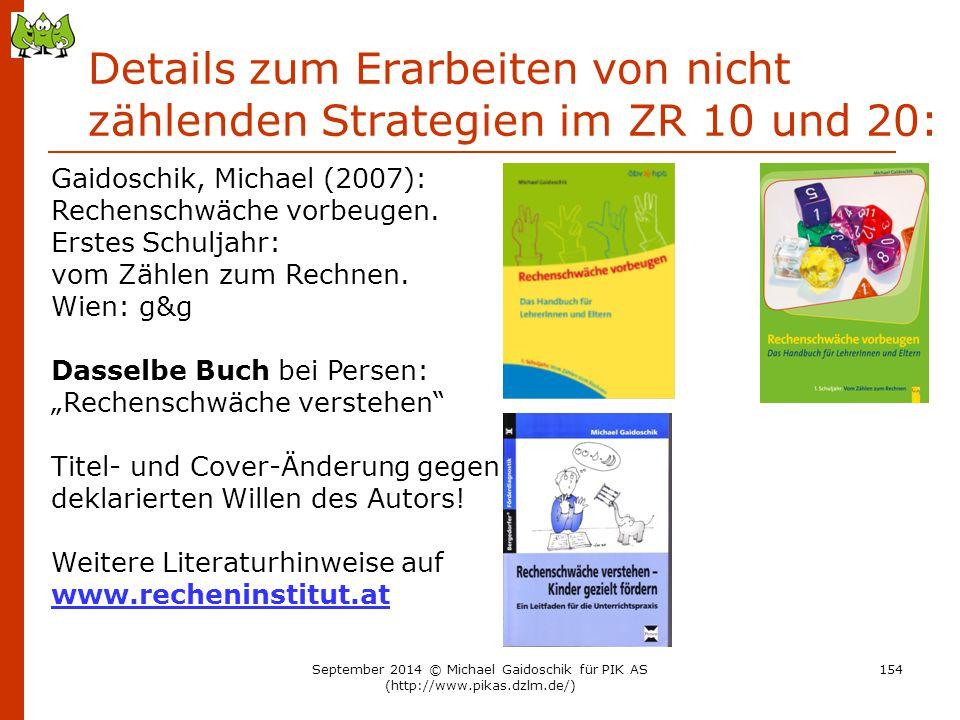 Details zum Erarbeiten von nicht zählenden Strategien im ZR 10 und 20: Gaidoschik, Michael (2007): Rechenschwäche vorbeugen. Erstes Schuljahr: vom Zäh