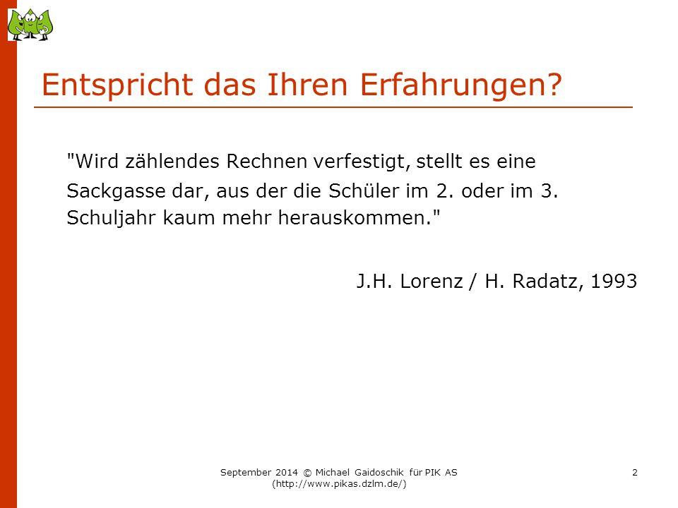 Weiter zum Aufbau nicht-zählender Rechenstrategien: Empirische Forschung… N = 139, Zufallsauswahl, Niederösterreich September 2014 © Michael Gaidoschik für PIK AS (http://www.pikas.dzlm.de/) 73 Strategietypen im ZR bis 10 Ende 1.
