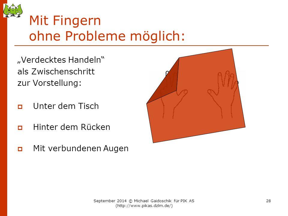 """Mit Fingern ohne Probleme möglich: """"Verdecktes Handeln"""" als Zwischenschritt zur Vorstellung:  Unter dem Tisch  Hinter dem Rücken  Mit verbundenen A"""