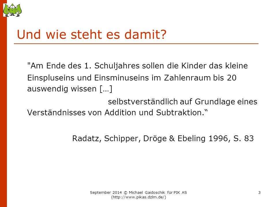 Ein Vorschlag zur Erarbeitung… 7 5 + + 7 + 0 6 + + + + 1 2 3 4 4 3 5 2 6 1 + 7 0 September 2014 © Michael Gaidoschik für PIK AS (http://www.pikas.dzlm.de/) 64