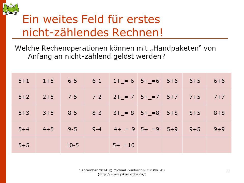 """Ein weites Feld für erstes nicht-zählendes Rechnen! Welche Rechenoperationen können mit """"Handpaketen"""" von Anfang an nicht-zählend gelöst werden? 5+11+"""