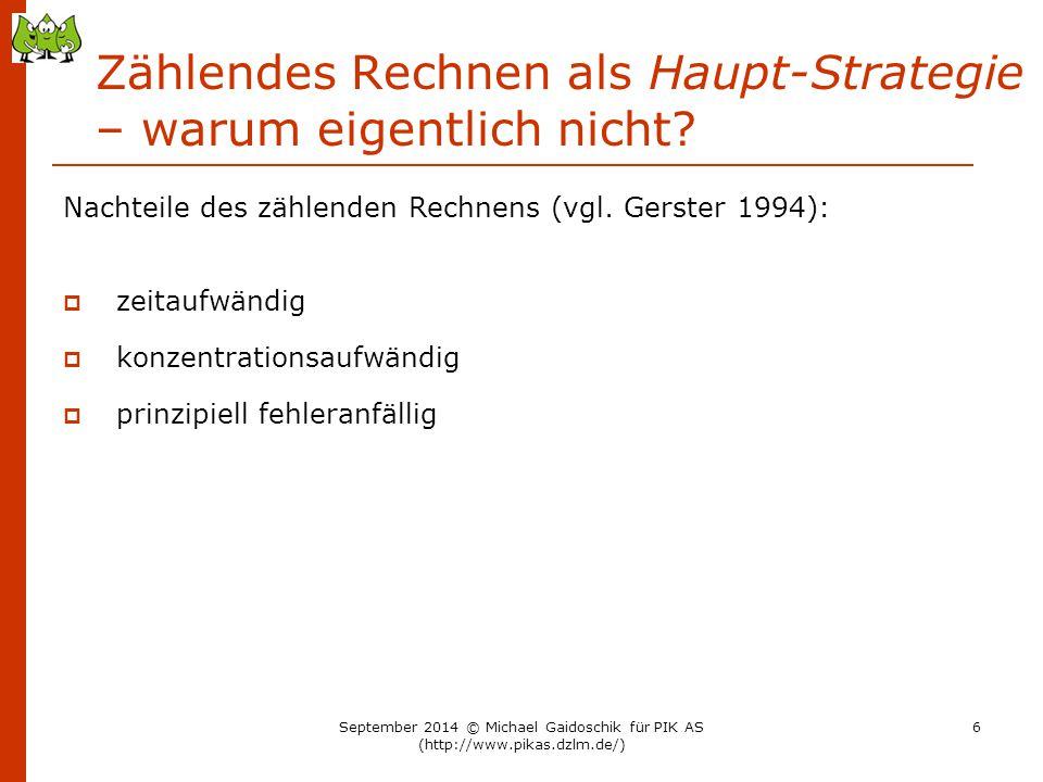 Ein Vorschlag zur Erarbeitung… 7 5 + + 7 + 0 6 + + + + 1 2 3 4 September 2014 © Michael Gaidoschik für PIK AS (http://www.pikas.dzlm.de/) 57
