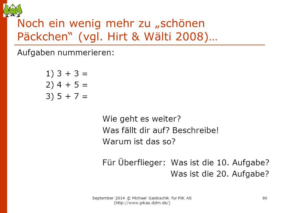 """Noch ein wenig mehr zu """"schönen Päckchen"""" (vgl. Hirt & Wälti 2008)… Aufgaben nummerieren: 1) 3 + 3 = 2) 4 + 5 = 3) 5 + 7 = Wie geht es weiter? Was fäl"""