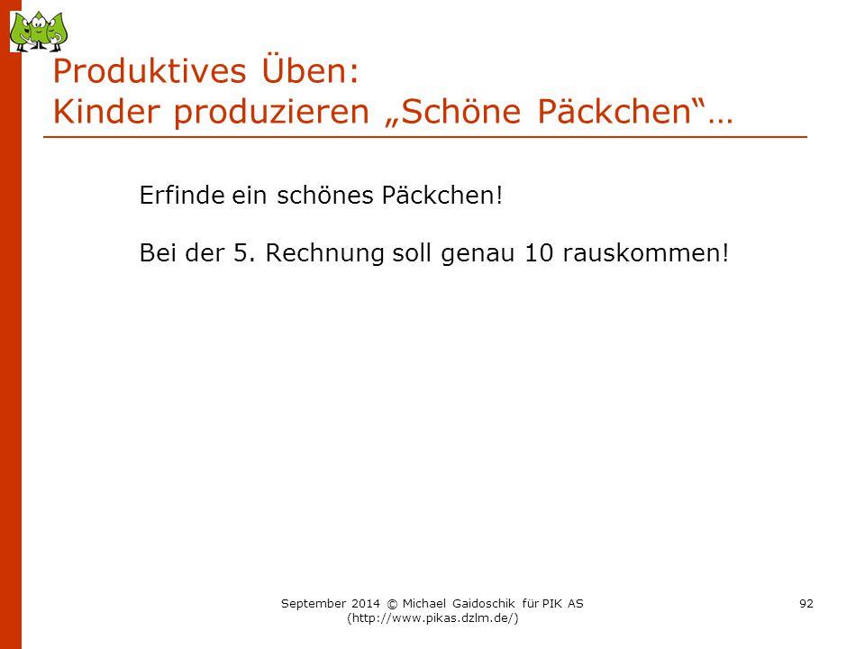 """Produktives Üben: Kinder produzieren """"Schöne Päckchen""""… Erfinde ein schönes Päckchen! Bei der 5. Rechnung soll genau 10 rauskommen! September 2014 © M"""
