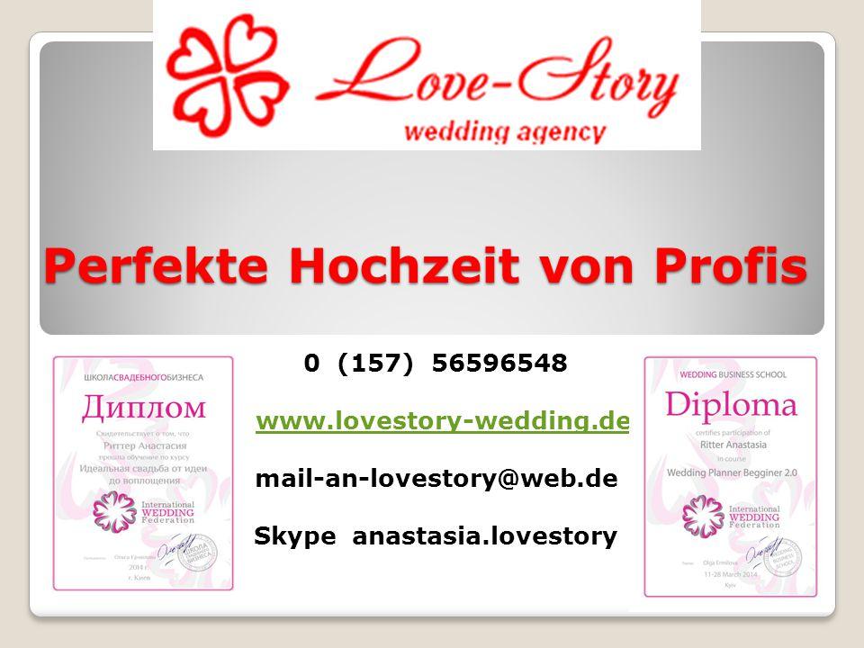Perfekte Hochzeit von Profis 0 (157) 56596548 www.lovestory-wedding.de mail-an-lovestory@web.de Skype anastasia.lovestory