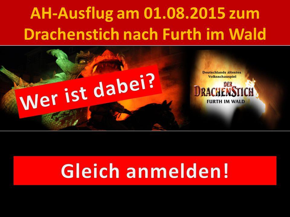 AH-Ausflug am 01.08.2015 zum Drachenstich nach Furth im Wald