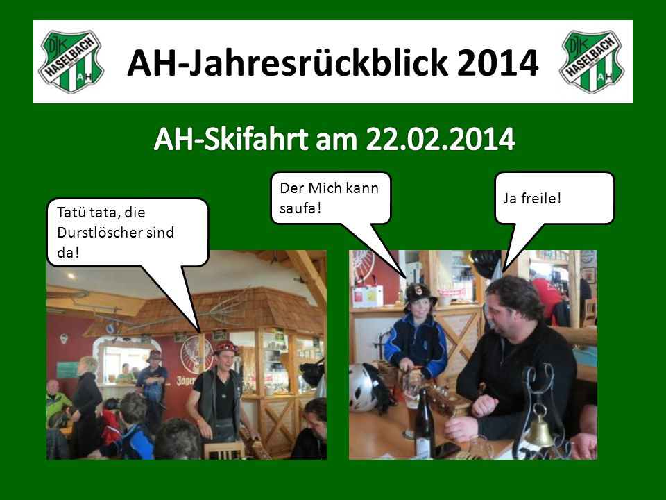AH-Jahresrückblick 2014 Des hätt I am Jakel goa ned zuadraut! No 2 Halbe! Und weida gehts!