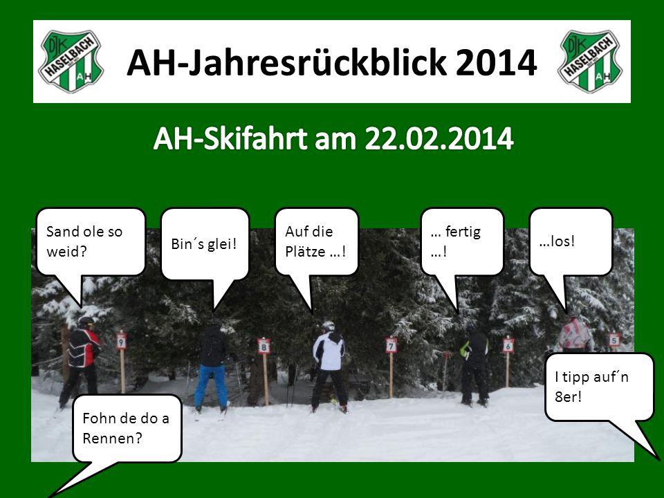 AH-Jahresrückblick 2014 Es rengt glei! Uns ned! Mi hats scho abtrepfed!