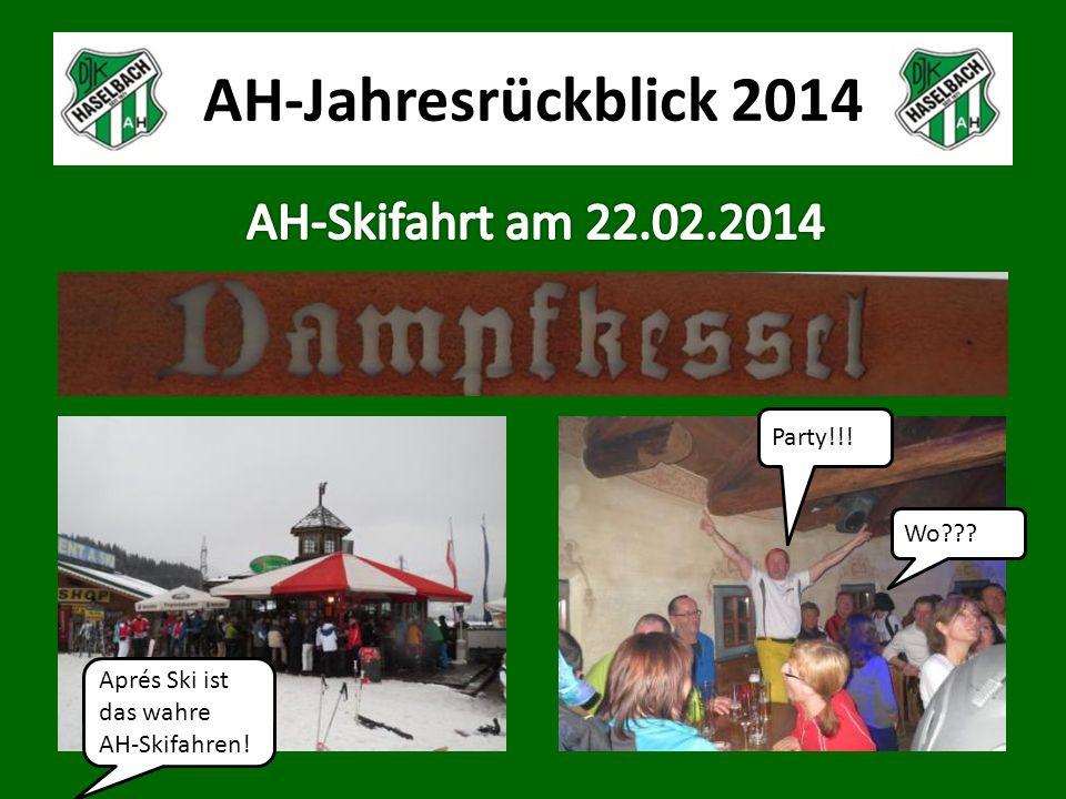 AH-Jahresrückblick 2014 Party!!! Wo Aprés Ski ist das wahre AH-Skifahren!