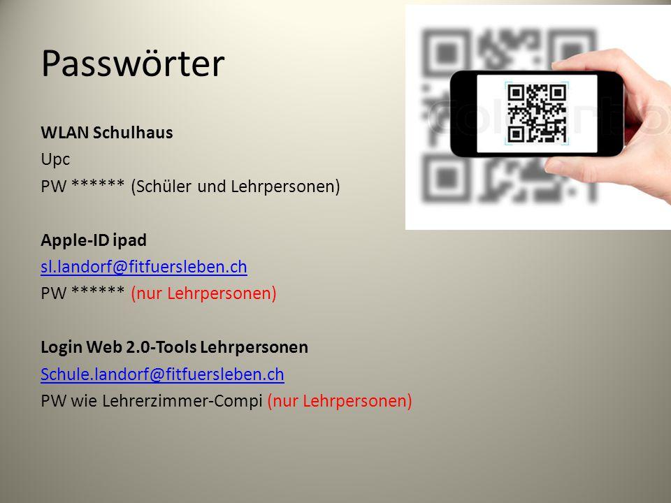 Passwörter WLAN Schulhaus Upc PW ****** (Schüler und Lehrpersonen) Apple-ID ipad sl.landorf@fitfuersleben.ch PW ****** (nur Lehrpersonen) Login Web 2.0-Tools Lehrpersonen Schule.landorf@fitfuersleben.ch PW wie Lehrerzimmer-Compi (nur Lehrpersonen)