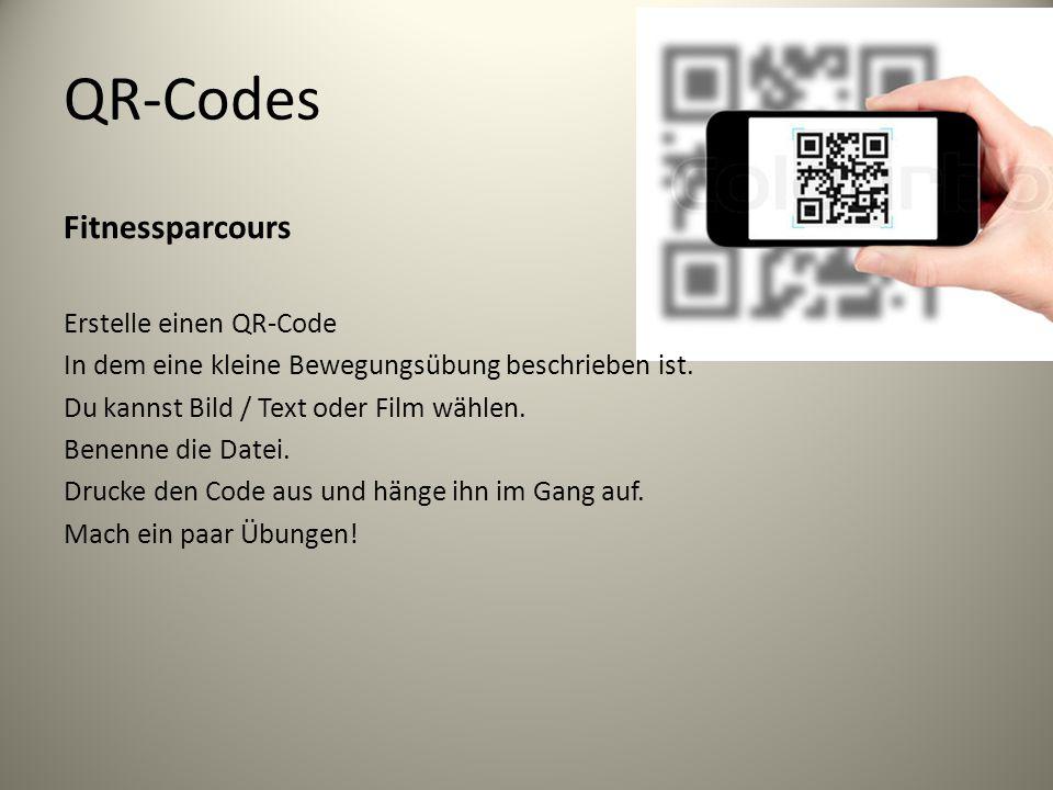 QR-Codes Fitnessparcours Erstelle einen QR-Code In dem eine kleine Bewegungsübung beschrieben ist.