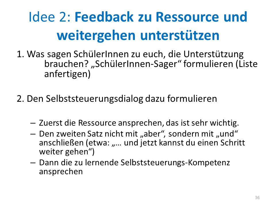 """Idee 2: Feedback zu Ressource und weitergehen unterstützen 1. Was sagen SchülerInnen zu euch, die Unterstützung brauchen? """"SchülerInnen-Sager"""" formuli"""
