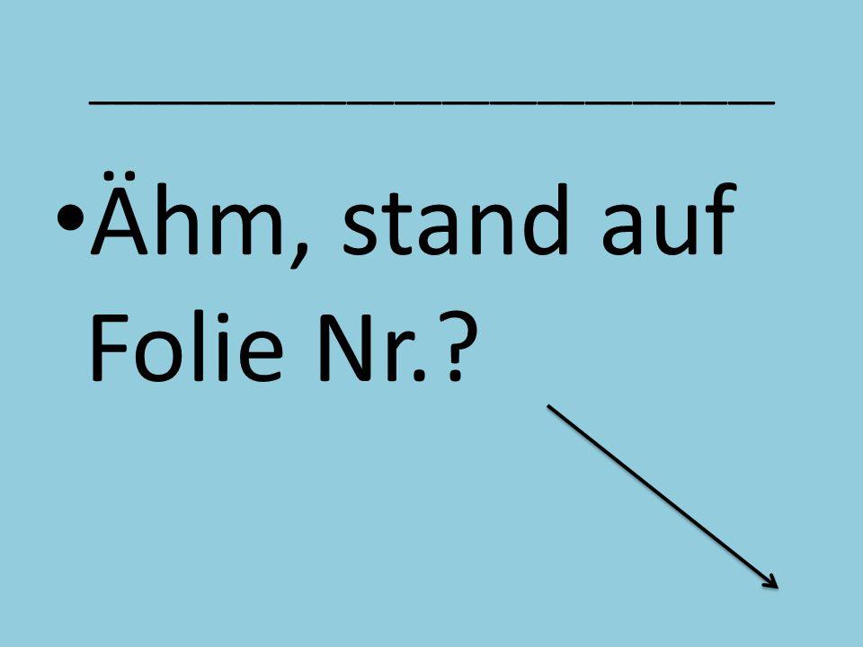 _____________________________ Folie, keine Überschrift!