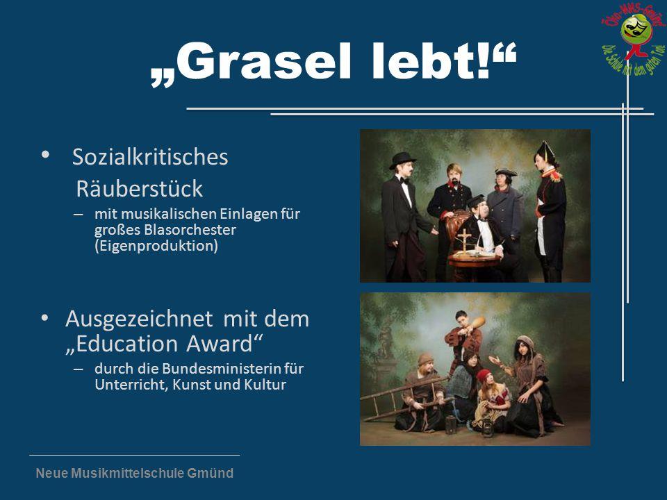 """Neue Musikmittelschule Gmünd """"Grasel lebt!"""" Sozialkritisches Räuberstück – mit musikalischen Einlagen für großes Blasorchester (Eigenproduktion) Ausge"""
