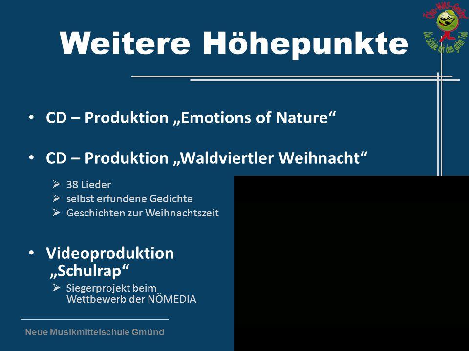 """Neue Musikmittelschule Gmünd Weitere Höhepunkte CD – Produktion """"Emotions of Nature"""" CD – Produktion """"Waldviertler Weihnacht""""  38 Lieder  selbst erf"""