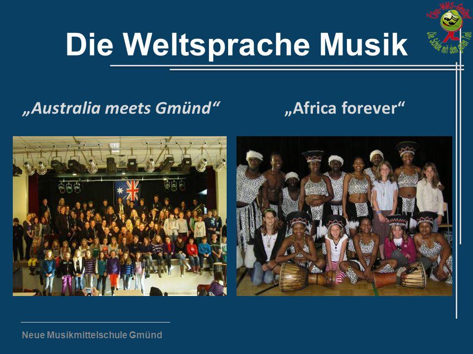 """Neue Musikmittelschule Gmünd Die Weltsprache Musik """"Australia meets Gmünd""""""""Africa forever"""""""