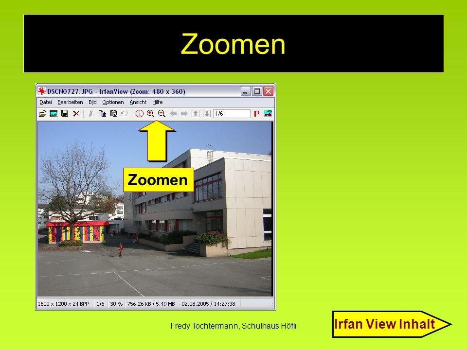 Fredy Tochtermann, Schulhaus Höfli Zoomen Irfan View Inhalt