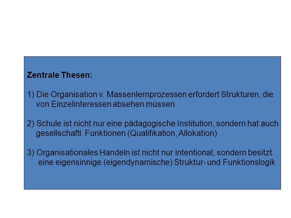 Zentrale Thesen: 1) Die Organisation v.