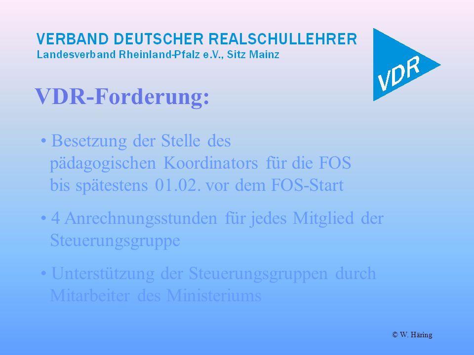 VDR-Forderung: © W. Häring Besetzung der Stelle des pädagogischen Koordinators für die FOS bis spätestens 01.02. vor dem FOS-Start 4 Anrechnungsstunde