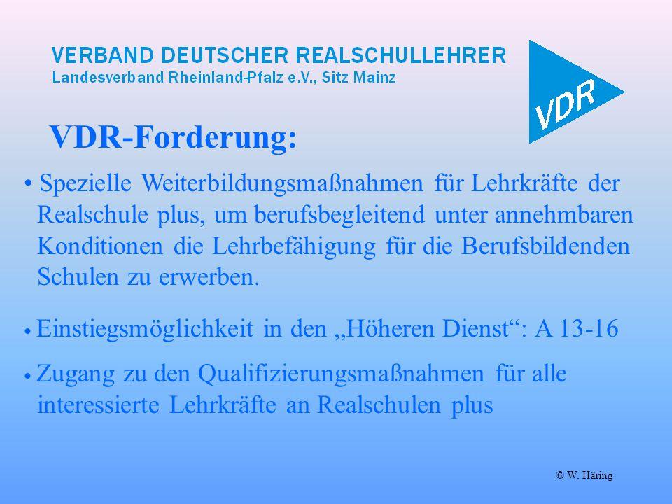 VDR-Forderung: © W. Häring Spezielle Weiterbildungsmaßnahmen für Lehrkräfte der Realschule plus, um berufsbegleitend unter annehmbaren Konditionen die