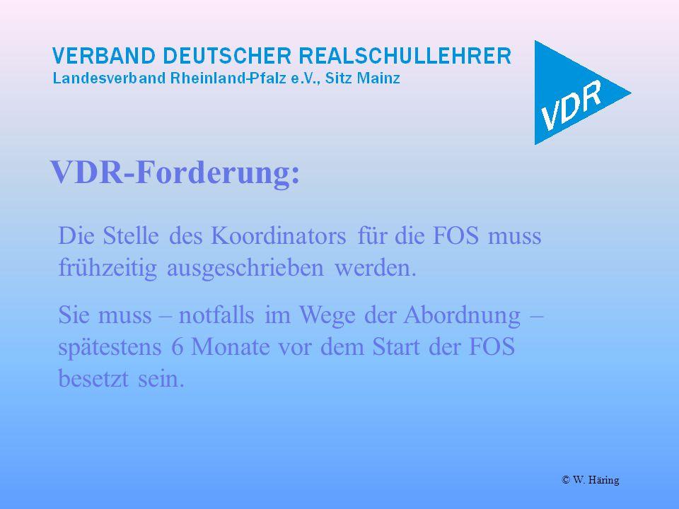 VDR-Forderung: © W. Häring Die Stelle des Koordinators für die FOS muss frühzeitig ausgeschrieben werden. Sie muss – notfalls im Wege der Abordnung –