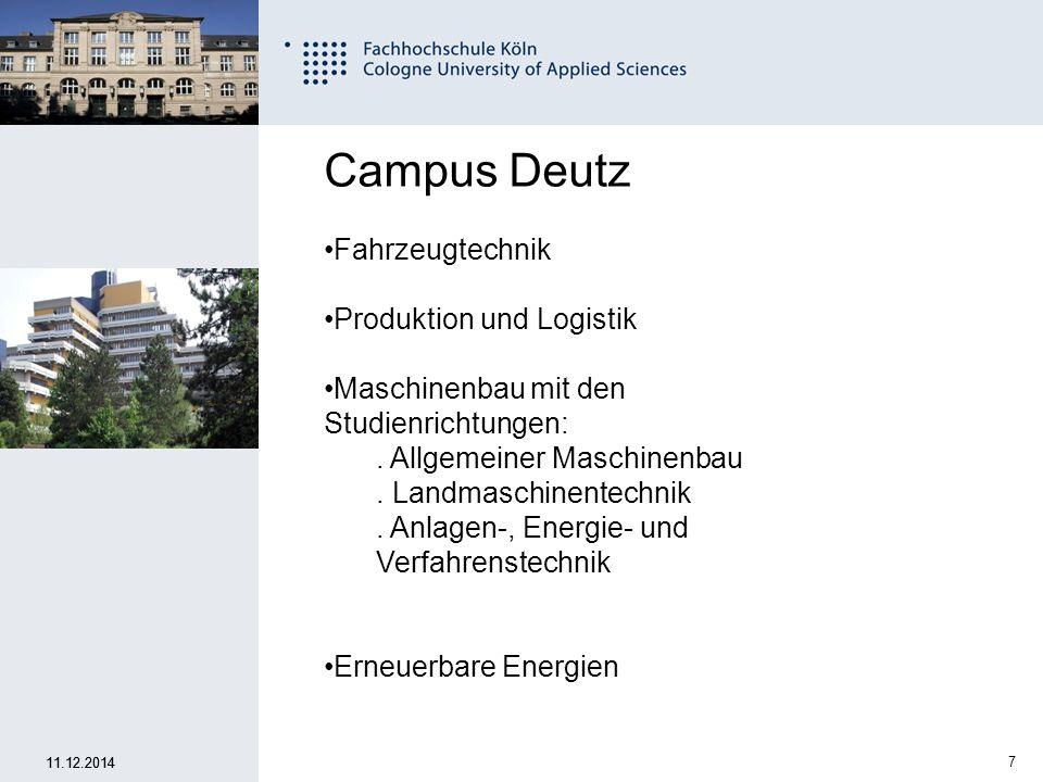 8 Fachhochschule Köln University of Applied Sciences Cologne 11.12.2014 Campus Deutz Architektur Bauingenieurwesen Elektrotechnik Medientechnologie Rettungsingenieurwesen
