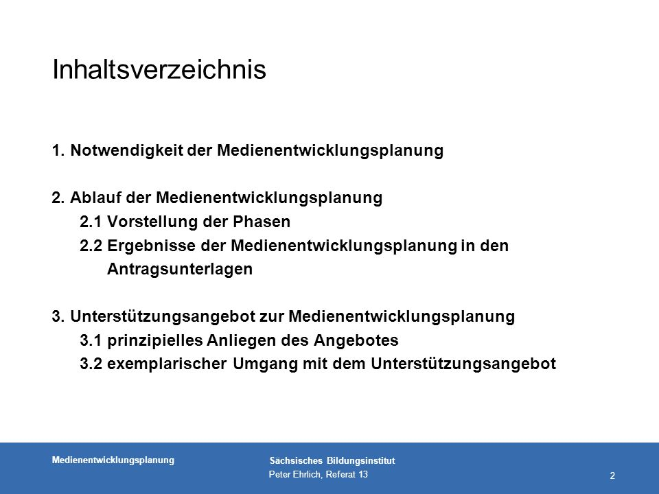 Medienentwicklungsplanung Sächsisches Bildungsinstitut Peter Ehrlich, Referat 13 13 (2.2) Organisatorisches Konzept nSchärfung der Aufgabenbereiche des PITKo nErstellung bzw.