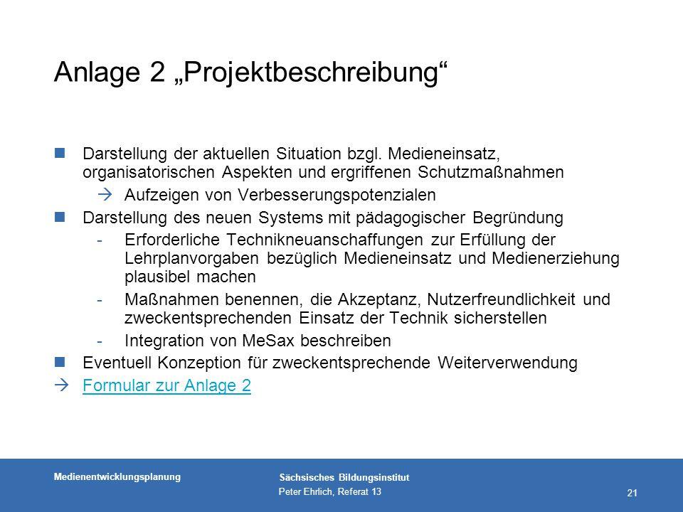 """Medienentwicklungsplanung Sächsisches Bildungsinstitut Peter Ehrlich, Referat 13 21 Anlage 2 """"Projektbeschreibung nDarstellung der aktuellen Situation bzgl."""