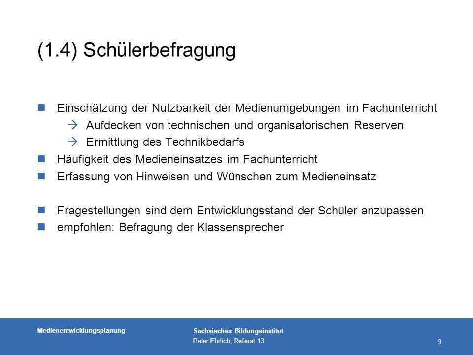 Medienentwicklungsplanung Sächsisches Bildungsinstitut Peter Ehrlich, Referat 13 30 Links zu weiteren Quellen