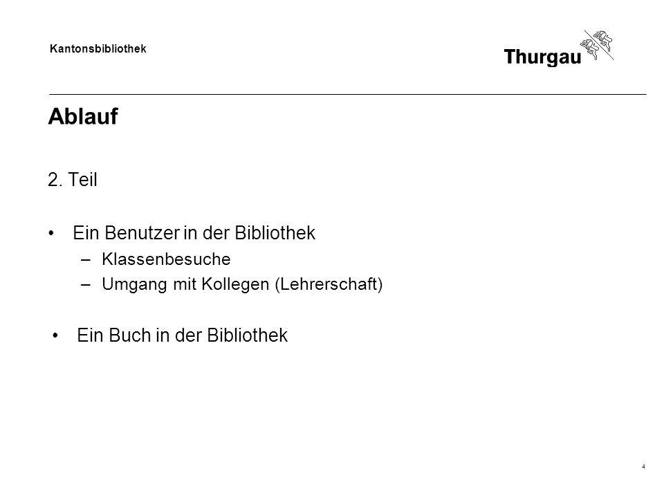 Kantonsbibliothek Ablauf PAUSE (ca.15.30 Uhr) 3.