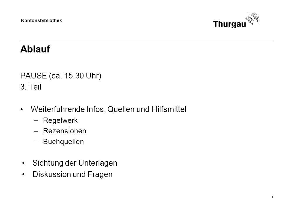 Kantonsbibliothek Ablauf PAUSE (ca. 15.30 Uhr) 3.