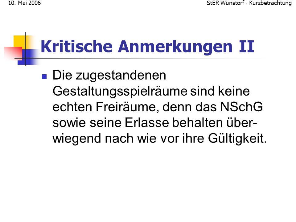StER Wunstorf - Kurzbetrachtung10. Mai 2006 Kritische Anmerkungen II Die zugestandenen Gestaltungsspielräume sind keine echten Freiräume, denn das NSc