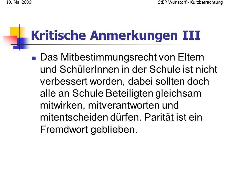 StER Wunstorf - Kurzbetrachtung10. Mai 2006 Kritische Anmerkungen III Das Mitbestimmungsrecht von Eltern und SchülerInnen in der Schule ist nicht verb