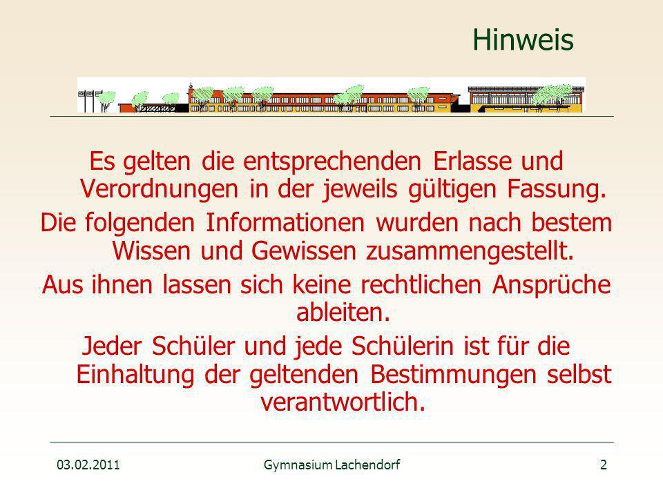 03.02.2011Gymnasium Lachendorf2 Hinweis Es gelten die entsprechenden Erlasse und Verordnungen in der jeweils gültigen Fassung.