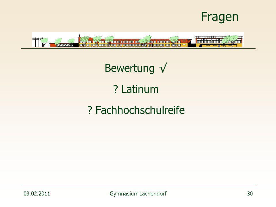 03.02.2011Gymnasium Lachendorf30 Fragen Bewertung √ Latinum Fachhochschulreife