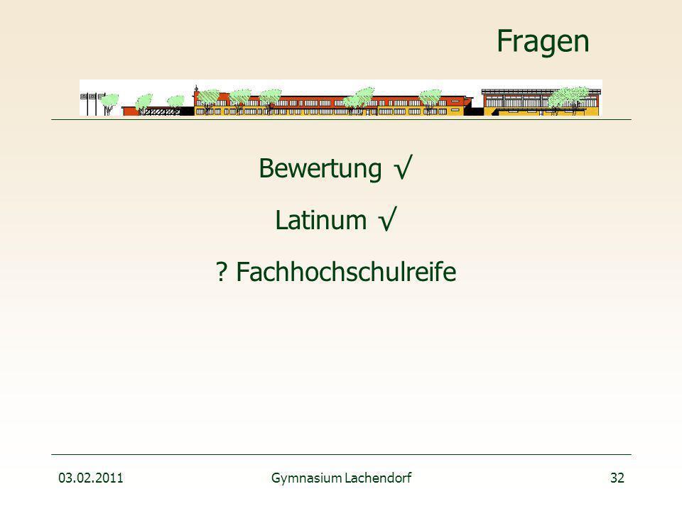 03.02.2011Gymnasium Lachendorf32 Fragen Bewertung √ Latinum √ ? Fachhochschulreife