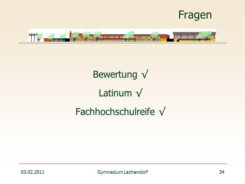 03.02.2011Gymnasium Lachendorf34 Fragen Bewertung √ Latinum √ Fachhochschulreife √