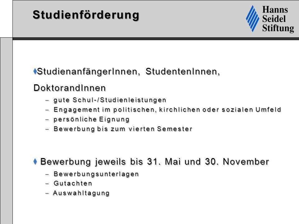 Studienförderung StudienanfängerInnen, StudentenInnen, DoktorandInnen  gute Schul-/Studienleistungen  Engagement im politischen, kirchlichen oder so