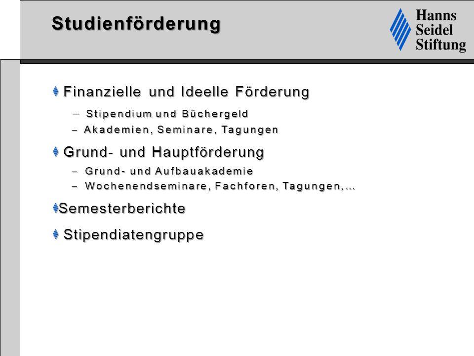 Studienförderung Finanzielle und Ideelle Förderung Finanzielle und Ideelle Förderung  Stipendium und Büchergeld  Akademien, Seminare, Tagungen Grund